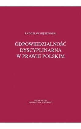Odpowiedzialność dyscyplinarna w prawie polskim - Radosław Giętkowski - Ebook - 978-83-7865-124-6