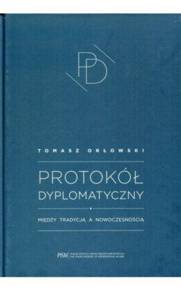 Protokół Dyplomatyczny - Tomasz Orłowski - Ebook - 978-83-64895-74-6