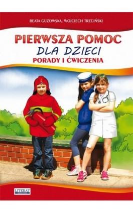 Pierwsza pomoc dla dzieci - Beata Guzowska - Ebook - 978-83-7898-536-5