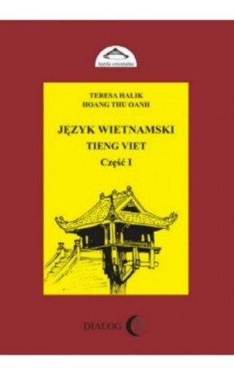 Język wietnamski Tieng Viet część I - Teresa Halik - Ebook - 978-83-8002-618-6