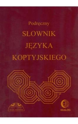Podręczny słownik języka koptyjskiego - Albertyna Dembska - Ebook - 978-83-8002-635-3