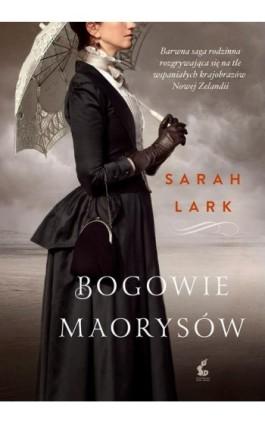 Bogowie Maorysów - Sarah Lark - Ebook - 978-83-7999-682-7