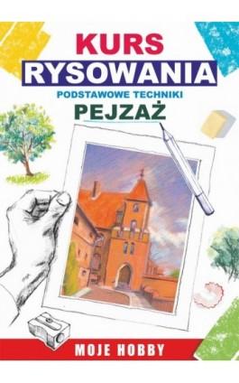 Kurs rysowania Podstawowe techniki. Pejzaż - Mateusz Jagielski - Ebook - 978-83-7774-518-2