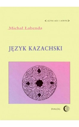 Język kazachski - Michał Łabenda - Ebook - 978-83-8002-633-9