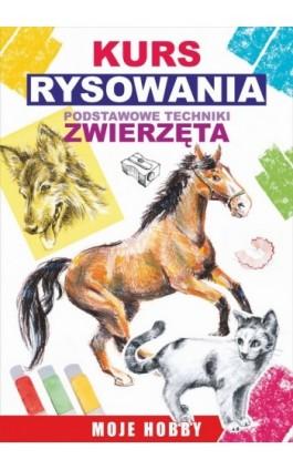 Kurs rysowania. Podstawowe techniki. Zwierzęta - Mateusz Jagielski - Ebook - 978-83-7774-517-5