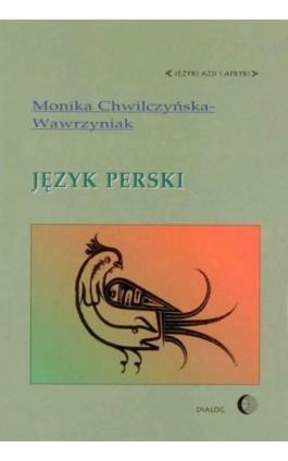 Język perski - Monika Chwilczyńska-Wawrzyniak - Ebook - 978-83-8002-630-8