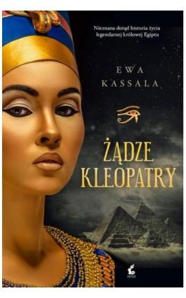 Żądze Kleopatry - Ewa Kassala - Ebook - 978-83-7999-281-2