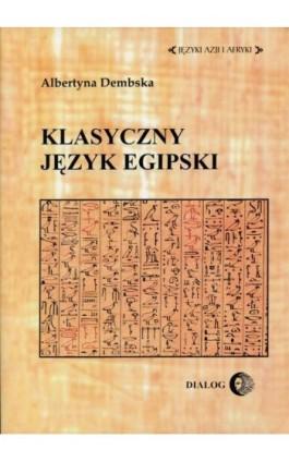 Klasyczny język egipski - Albertyna Dembska - Ebook - 978-83-8002-620-9