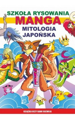 Szkoła rysowania. Manga. Mitologia japońska - Mateusz Jagielski - Ebook - 978-83-7774-545-8