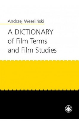 A Dictionary of Film Terms and Film Studies - Andrzej Weseliński - Ebook - 978-83-235-1525-8