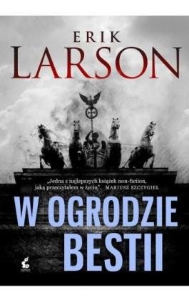 W ogrodzie bestii - Erik Larson - Ebook - 978-83-7508-990-5