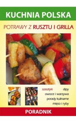 Potrawy z rusztu i grilla - Anna Smaza - Ebook - 978-83-7774-565-6