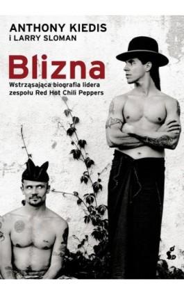 Blizna - Anthony Kiedis - Ebook - 978-83-7999-687-2