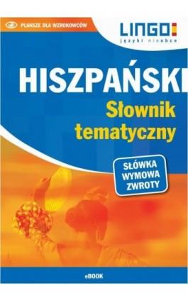 Hiszpański. Słownik tematyczny - Danuta Zgliczyńska - Ebook - 978-83-7892-470-8