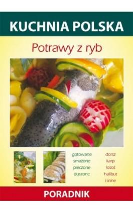 Potrawy z ryb - Karol Skwira - Ebook - 978-83-7774-571-7