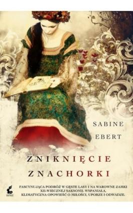 Zniknięcie znachorki - Sabine Ebert - Ebook - 978-83-7999-236-2