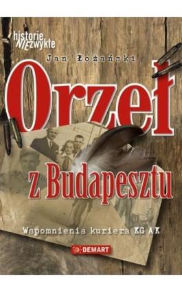 Orzeł z Budapesztu - Jan Łożański - Ebook - 978-83-7427-838-6