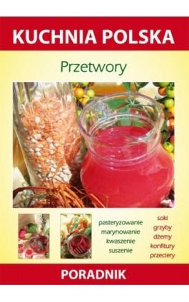 Przetwory - Marzena Strzelczyńska - Ebook - 978-83-7774-577-9
