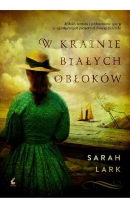 W krainie białych obłoków - Sarah Lark - Ebook - 978-83-7999-451-9