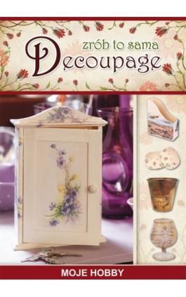 Decoupage - Agnieszka Zientek - Ebook - 978-83-7774-512-0