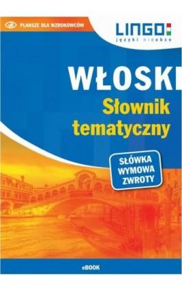 Włoski. Słownik tematyczny - Magdalena Nowaczewska - Ebook - 978-83-7892-582-8