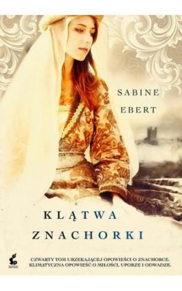 Klątwa znachorki - Sabine Ebert - Ebook - 978-83-7999-662-9