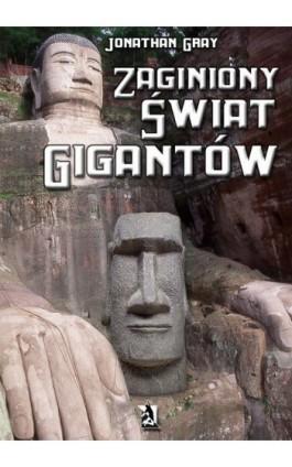 Zaginiony świat gigantów - Jonathan Gray - Ebook - 978-83-7900-051-7