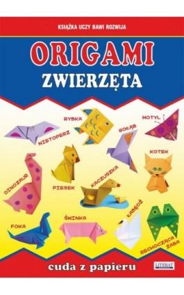 Origami. Zwierzęta. Cuda z papieru - Beata Guzowska - Ebook - 978-83-7898-427-6