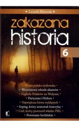 Zakazana Historia 6 - Leszek Pietrzak - Ebook - 978-83-62908-92-9