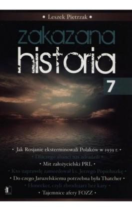 Zakazana historia 7 - Leszek Pietrzak - Ebook - 978-83-62908-49-3