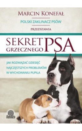 Sekret grzecznego psa - Marcin Konefał - Ebook - 978-83-64645-24-2