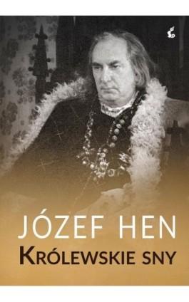 Królewskie sny - Józef Hen - Ebook - 978-83-8110-464-7