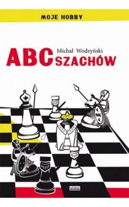 ABC szachów - Michał Wodzyński - Ebook - 978-83-7898-537-2