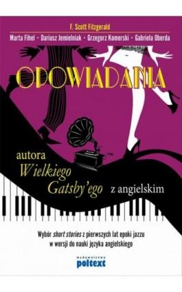 Opowiadania autora Wielkiego Gatsby'ego z angielskim - F. Scott Fitzgerald - Ebook - 978-83-7561-569-2