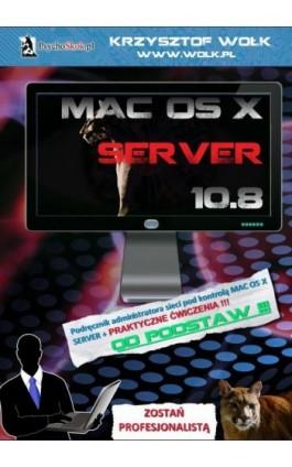 Mac OS X Server 10.8 - Krzysztof Wołk - Ebook - 978-83-7900-090-6