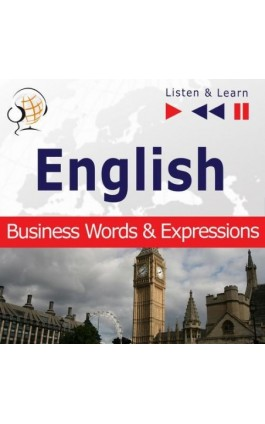 English Business Words & Expressions - Listen & Learn to Speak (Proficiency Level: B2-C1) - Dorota Guzik - Audiobook - 978-83-8006-092-0