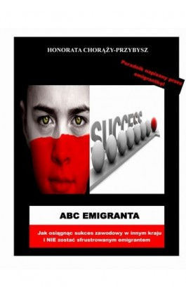 ABC Emigranta - Honorata Chorąży-Przybysz - Ebook - 978-83-61184-30-0