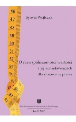 O niewspółmierności wartości i jej konwencjach dla stosowania prawa - Sylwia Wojtczak - Ebook - 978-83-7525-479-2