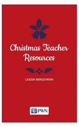 Christmas Teacher Resources - Leszek Berezowski - Ebook - 978-83-01-19575-5