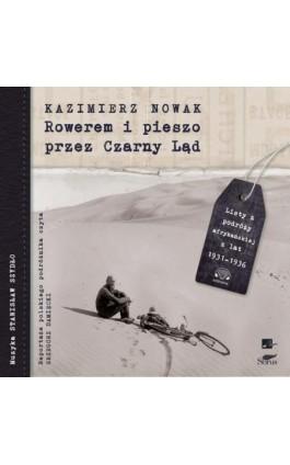 Rowerem i pieszo przez Czarny Ląd - Kazimierz Nowak - Audiobook - 978-83-6544-999-3