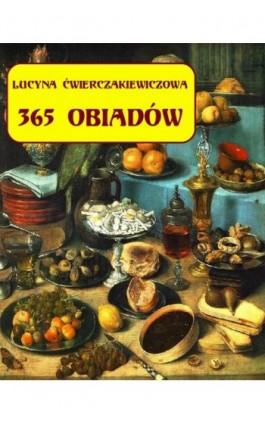 365 obiadów + jadłospis na cały rok - Lucyna Ćwierczakiewiczowa - Ebook - 978-83-7950-107-6