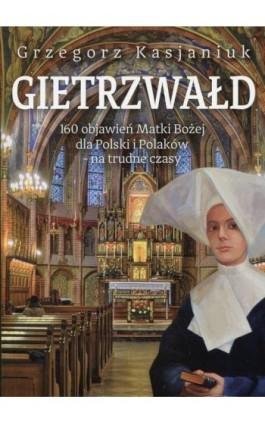 Gietrzwałd - Grzegorz Kasjaniuk - Ebook - 978-83-8079-123-7