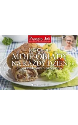 Moje obiady na każdy dzień - Jola Caputa - Ebook - 978-83-939509-9-7