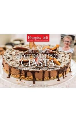 Moje najlepsze ciasta - Jola Caputa - Ebook - 978-83-64861-01-7