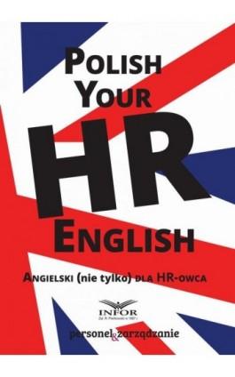 Polish your HR English. Angielski (nie tylko) dla HR-owca-część I - Infor Pl - Ebook - 978-83-65789-47-1