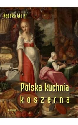 Polska kuchnia koszerna - Rebeka Wolff - Ebook - 978-83-8064-138-9