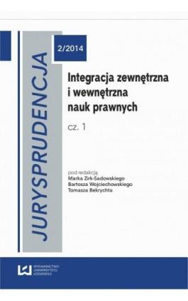 Integracja zewnętrzna i wewnętrzna nauk prawnych. Cz. 1 - Tomasz Bekrycht - Ebook - 978-83-7969-150-0