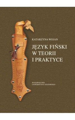 Język fiński w teorii i praktyce - Katarzyna Wojan - Ebook - 978-83-7865-644-9