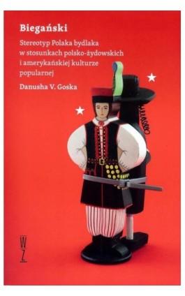 Biegański Stereotyp Polaka bydlaka w stosunkach polsko-żydowskich i amerykańskiej kulturze popularnej - Danusha V. Goska - Ebook - 978-83-943785-3-0