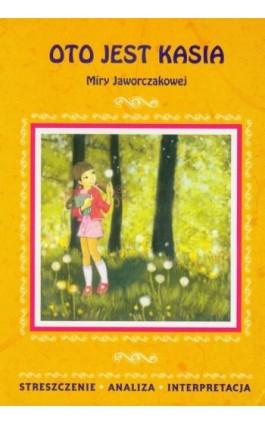 Oto jest Kasia Miry Jaworczakowej - Agnieszka Marszał - Ebook - 978-83-7898-470-2